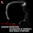 掘火电台073: Leonard Bernstein: An Analysis of Dvořák's New World Symphony