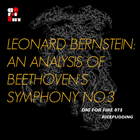 掘火电台075 Bernstein - Analysis of Beethoven No.3